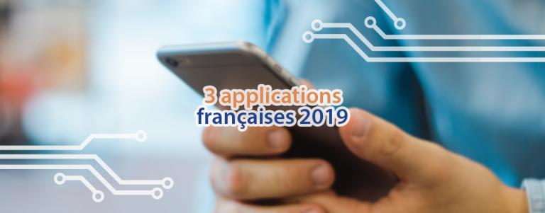 Voici 3 applications développées en France qui ont fait parler d'elles en 2019.
