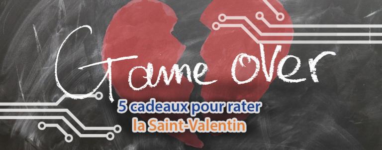 Voici 5 idées de cadeau pour rater votre Saint-Valentin.