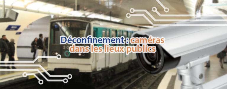 Déconfinement : des caméras dans le métro parisien.