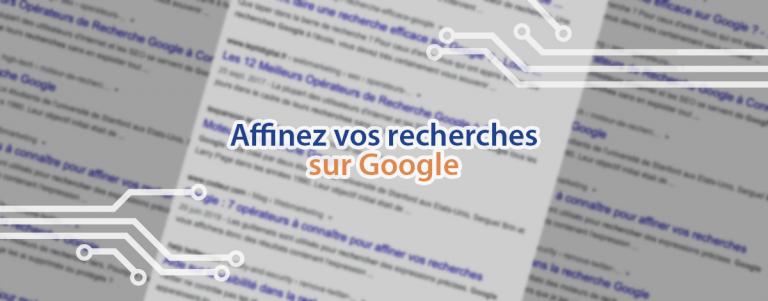 Commandes pour affiner vos recherches Google.