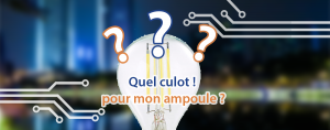 Couverture techblog comment choisir le culot d'une ampoule