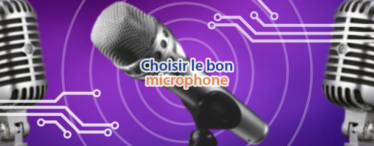 Comment choisir un microphone en fonction de ses caractéristiques ?