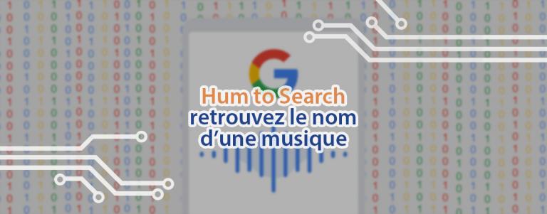 Hum to Search : la nouvelle application de Google pour retrouver une musique juste en fredonnant.