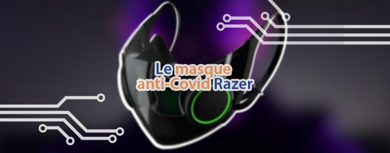 Le masque high-tech et anti-Covid de la marque de matériel informatique pour joueurs Razer.