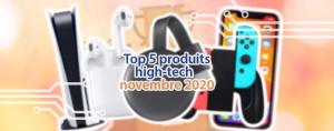 Le top 5 des produits high-tech les plus vendus sur Amazon et Google Shopping en novembre 2020.
