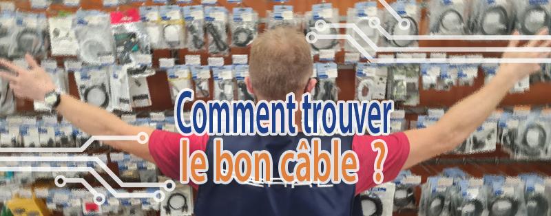 Comment trouver un câble ou reconnaitre une connectique ?